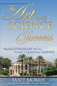Book cover for the Art and Science of Success, by Sandra M. Matheson, Matt Morris and others